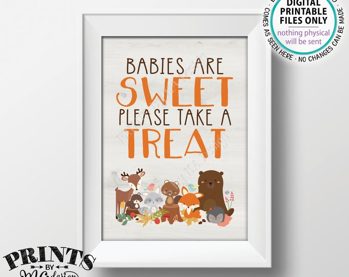 "Babies are Sweet Please take a Treat Woodland Baby Shower Sign, Dessert, Forest Friends Woodland Animals Decor, PRINTABLE 5x7"" Sign <ID>"