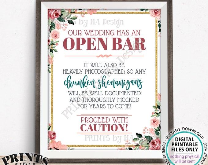 Open Bar Sign, Funny Alcohol Drunken Shenanigans, Caution Wedding Reception Documented, PRINTABLE Blush/Rose Gold Floral Bar Sign <ID>