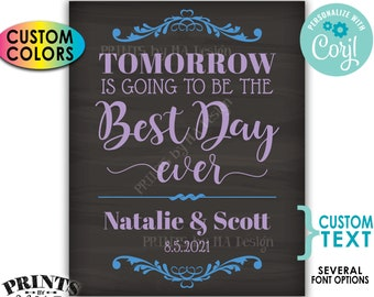"""Tomorrow is Going to Be The Best Day Ever Sign, Custom PRINTABLE 16x20"""" Chalkboard Style Rehearsal Dinner Sign <Edit Yourself with Corjl>"""
