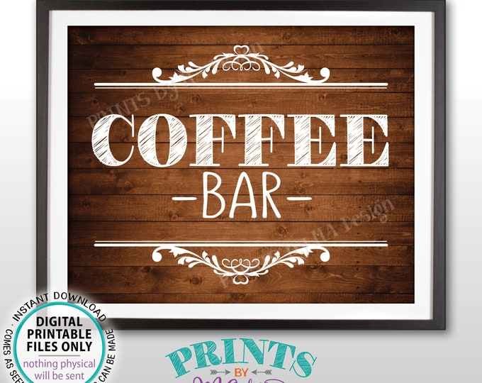 "Coffee Bar Sign, Coffee Sign Coffee Station, Wedding Bridal Shower Baby, Retirement, Graduation, PRINTABLE Rustic Wood Style 8x10"" Sign <ID>"