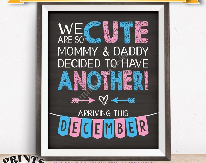 "Pregnancy Announcement We Are So Cute Mommy & Daddy Decided to Have Another in DECEMBER dated PRINTABLE 8x10/16x20"" Baby Reveal Sign <ID>"