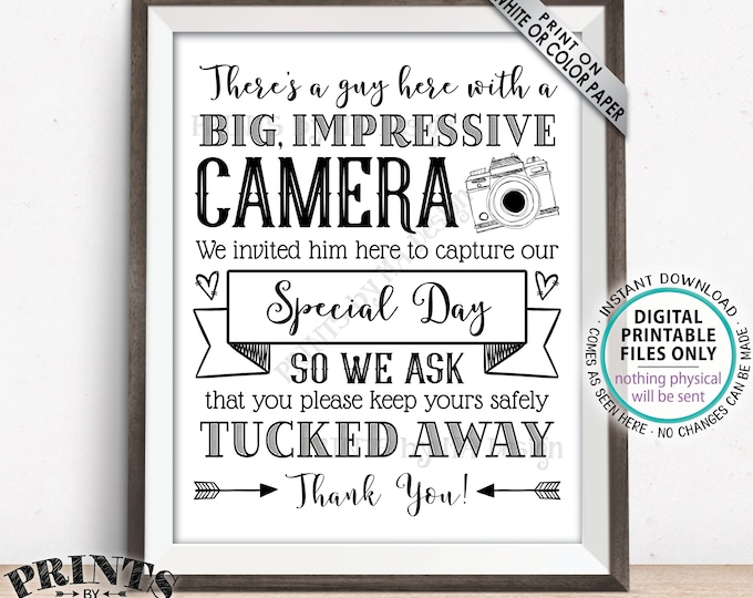 "Please No Cameras Sign, There's A Guy Here Taking Photos to Capture Our Special Day, PRINTABLE 8x10/16x20"" Wedding Sign <ID>"