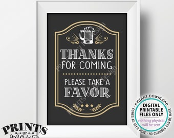 "Beer Party Favor Sign, Thanks for Coming Please take a Favor, Birthday, Retirement, PRINTABLE 5x7"" Beer Themed Party Sign <ID>"