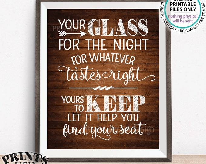 """Wedding Seating Sign, Your Glass for the Night for Whatever Tastes Right, Find Your Seat, PRINTABLE 8x10/16x20"""" Rustic Wood Style Sign <ID>"""