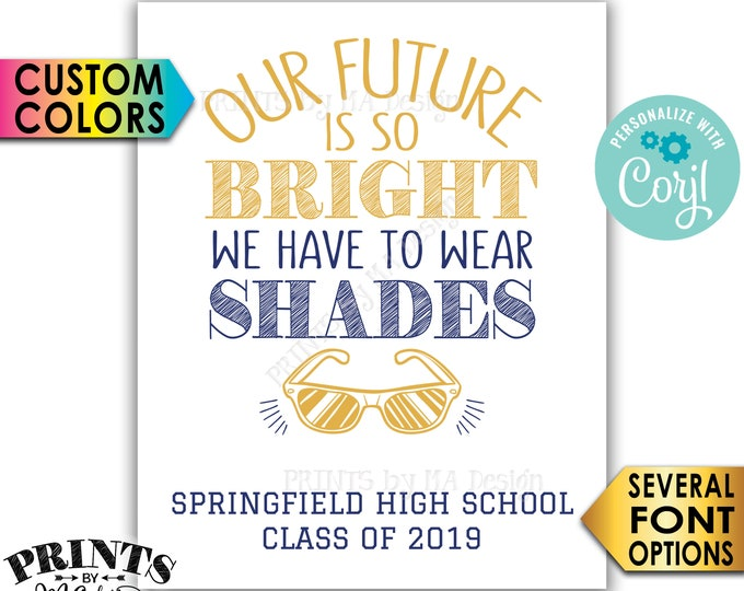 "Sunglasses Sign, Our Future is So Bright We Have to Wear Shades, PRINTABLE 8x10/16x20"" Sign <Edit Yourself with Corjl>"