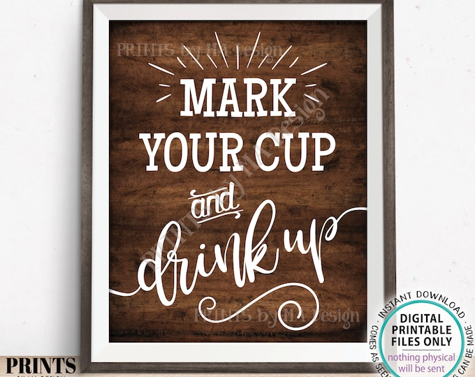 "Mark Your Cup and Drink Up Sign, Write Your Name on a Cup, PRINTABLE 8x10"" Brown Rustic Wood Style Sign <ID>"