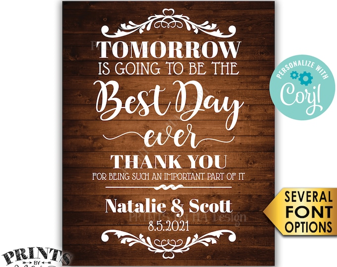 "Tomorrow is Going to Be The Best Day Ever Rehearsal Dinner Sign, PRINTABLE 16x20"" Rustic Wood Style Sign <Edit Yourself with Corjl>"