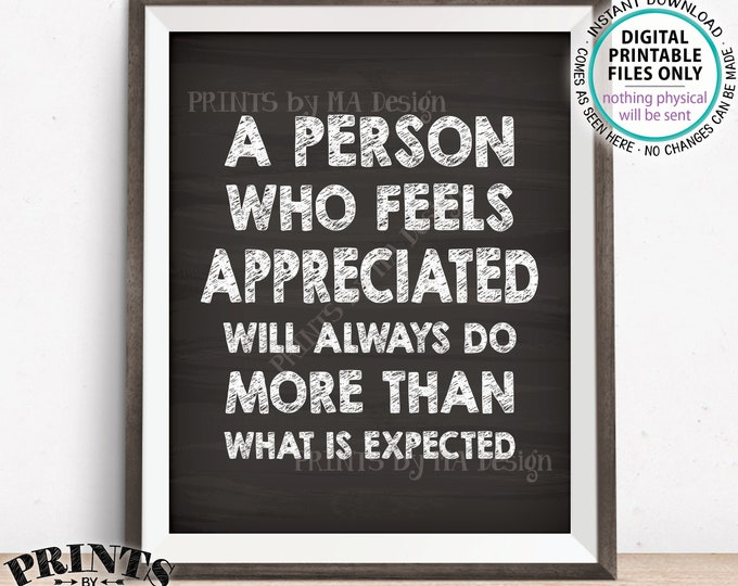 "Inspirational Quote, A person who feels appreciated will always do more than what is expected, Chalkboard Style PRINTABLE 8x10"" Sign <ID>"