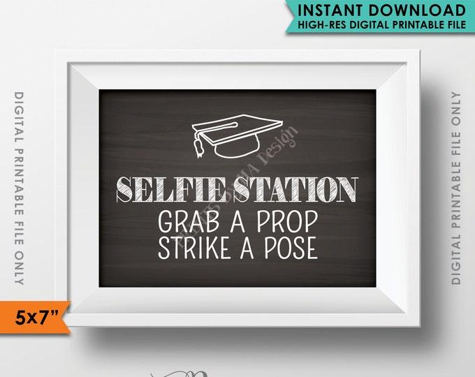 "Selfie Station Sign, Graduation Party Sign, Grab a prop & Strike a Pose, Chalkboard Style 5x7"" Instant Download Digital Printable File"