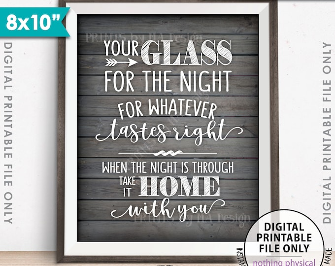 """Your Glass for the Night for Whatever Tastes Right, Take it Home With You, Wedding Sign, 8x10"""" Rustic Wood Style Printable Instant Download"""