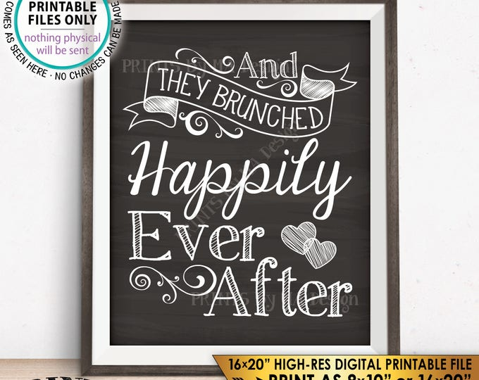 "And They BRUNCHED Happily Ever After Wedding Sign, Brunch Bridal Shower, Wedding Brunch, Chalkboard Style PRINTABLE 8x10/16x20"" Sign <ID>"