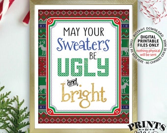 "May Your Sweaters Be Ugly and Bright Sign, Tacky Sweater Sign, Ugly Christmas Sweater Party, PRINTABLE 8x10"" Ugly Sweater Party Sign <ID>"