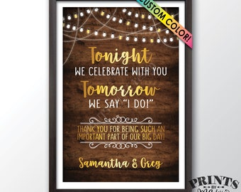 """Rehearsal Dinner Sign, Tonight We Celebrate With You Tomorrow We Say I Do, Custom PRINTABLE 24x36"""" Rustic Wood Style Wedding Rehearsal Sign"""
