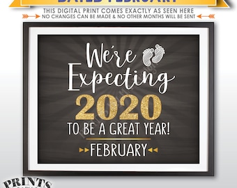 New Years Pregnancy Announcement, We're Expecting 2020 To Be a Great Year, Due in FEBRUARY Dated Chalkboard Style PRINTABLE Reveal Sign <ID>