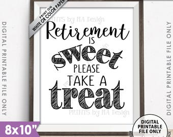"Retirement Sign, Retirement is Sweet Please Take a Treat Sign, Retirement Party Sign, Retire Sweet Treat Sign, PRINTABLE 8x10"" Sign <ID>"