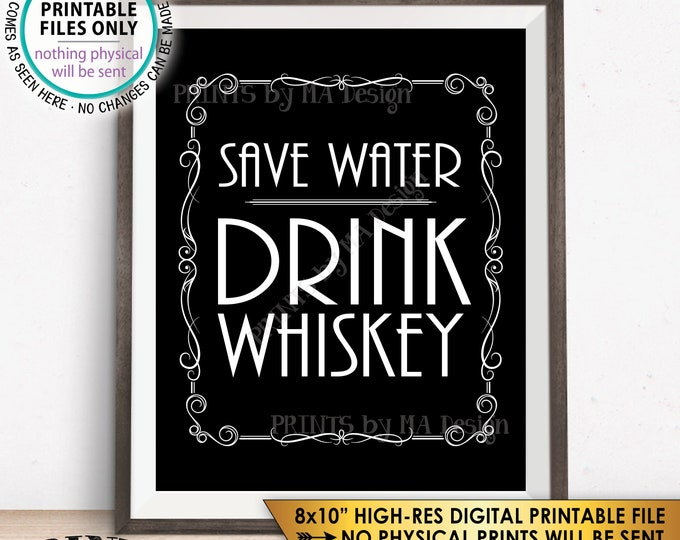 "Save Water Drink Whiskey Sign, Whiskey Bar Decor, Better with Age Vintage Whiskey Gift, Whisky Decor Black & White PRINTABLE 8x10"" Sign <ID>"
