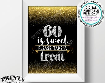 """60th Birthday, 60 is Sweet Please Take a Treat Sixtieth Party Decor, 60th Anniversary, PRINTABLE Black & Gold Glitter 5x7"""" 60 Sign <ID>"""