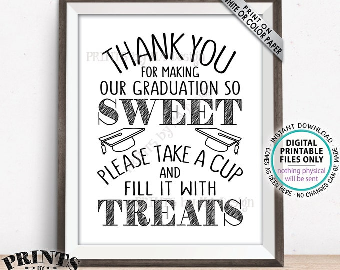 "Thank You for Making Our Graduation so Sweet Please take a Cup and Fill it with Treats, Candy Bar Sweet Treat Cup, PRINTABLE 8x10"" Sign <ID>"