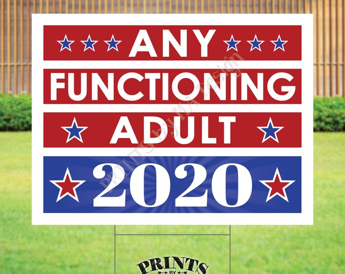 """SALE! Any Functioning Adult Sign, 2020 US Election, Patriotic Sign, PRINTABLE 18x24"""" Sign <Instant Download Digital File>"""