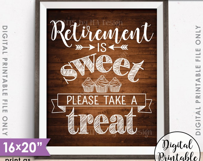 """Retirement Party Sign, Retirement is Sweet Please Take a Treat, PRINTABLE 8x10/16x20"""" Rustic Wood Style Cupcake Sign <ID>"""