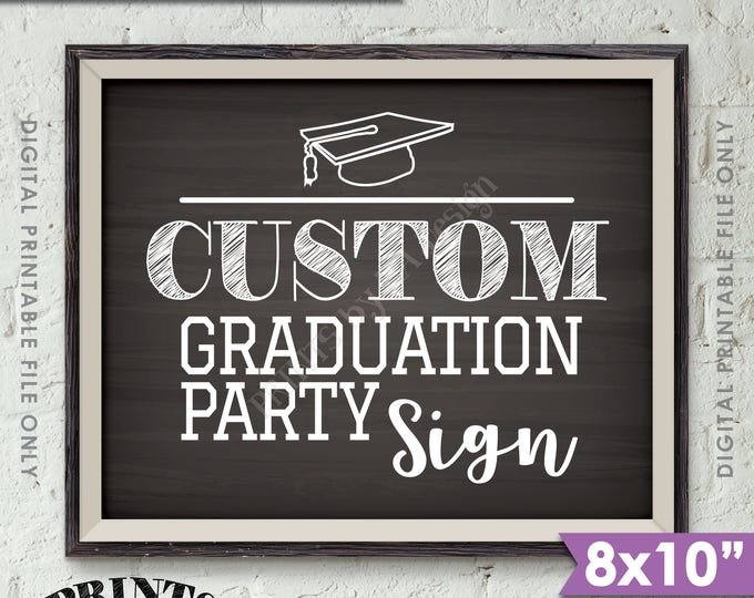 "Graduation Party Sign, Custom Graduation Sign, Graduation Party Decorations, Choose Your Text, 8x10"" Landscape Chalkboard Style Printable"
