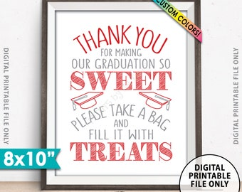 """Thank You for Making Our Graduation so Sweet Please take a Bag and Fill it with Treats, Candy Bar, Custom Colors PRINTABLE 8x10"""" Treat Sign"""