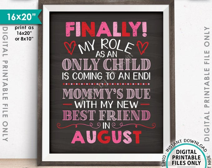 Valentine's Day Pregnancy Announcement, Role as an Only Child Ends, New Best Friend due in AUGUST Dated Chalkboard Style PRINTABLE Sign <ID>