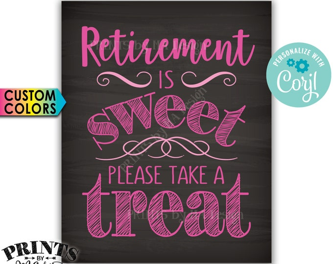 """Retirement Party Sign, Retirement is Sweet Please Take a Treat Sign, PRINTABLE 8x10"""" Chalkboard Style Sign <Edit Yourself with Corjl>"""