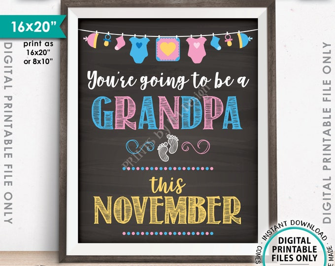Pregnancy Announcement, You're Going to be a Grandpa, We're Expecting in NOVEMBER Dated Chalkboard Style PRINTABLE Baby Reveal Sign <ID>