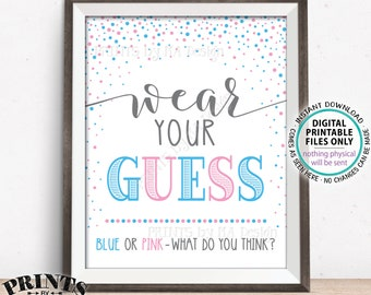Wear Your Guess Gender Reveal Party Sign, Blue or Pink What Do You Think, PRINTABLE 8x10/16x20 Pink & Blue Confetti Sign <ID>