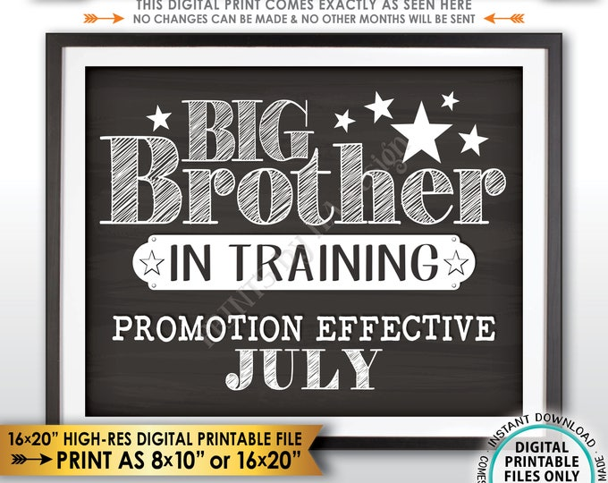 Pregnancy Announcement Big Brother in Trainting, Promoted to Big Brother, #2 Due in JULY dated Chalkboard Style PRINTABLE Reveal Sign <ID>