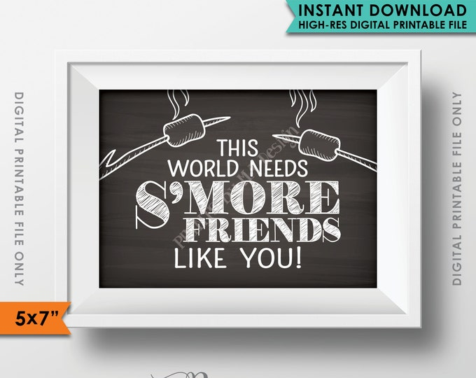 "S'more Sign, This World Needs S'more Friends Like You, Campfire, Friendship, 5x7"" Chalkboard Style Instant Download Digital Printable File"