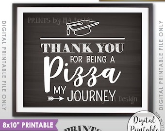 "Graduation Party Pizza Sign, Thank You for being a Pizza my Journey, PRINTABLE 8x10"" Chalkboard Style PIzza Sign <ID>"