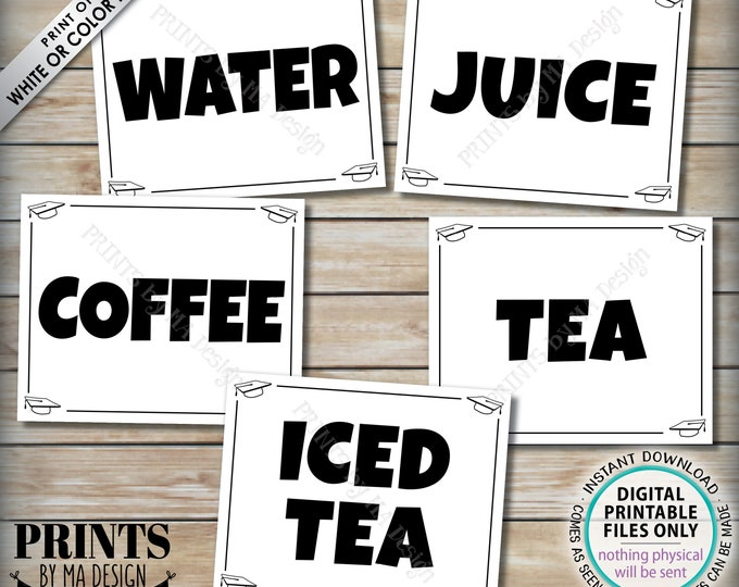 "Beverage Station Signs, Graduation Party Drinks, Water Juice Coffee Tea Iced Tea, Five PRINTABLE 8x10/16x20"" B&W Grad Party Signs <ID>"