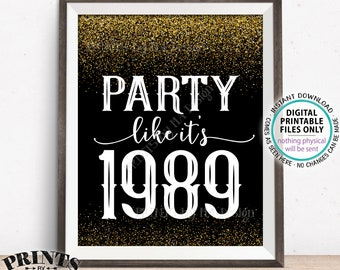 """Party Like It's 1989 Birthday Party Sign, 1989 Reunion Decoration, PRINTABLE 8x10/16x20"""" Black & Gold Glitter Background 1989 Sign"""