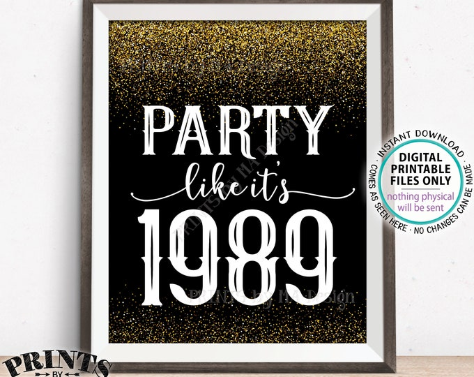 "Party Like It's 1989 Birthday Party Sign, 1989 Reunion Decoration, PRINTABLE 8x10/16x20"" Black & Gold Glitter Background 1989 Sign"