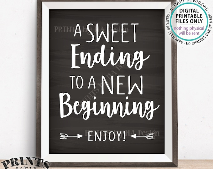 "A Sweet Ending to a New Beginning Sign, Retirement Party, Graduation Party, Sweet Treats Sign, PRINTABLE 8x10"" Chalkboard Style Sign <ID>"