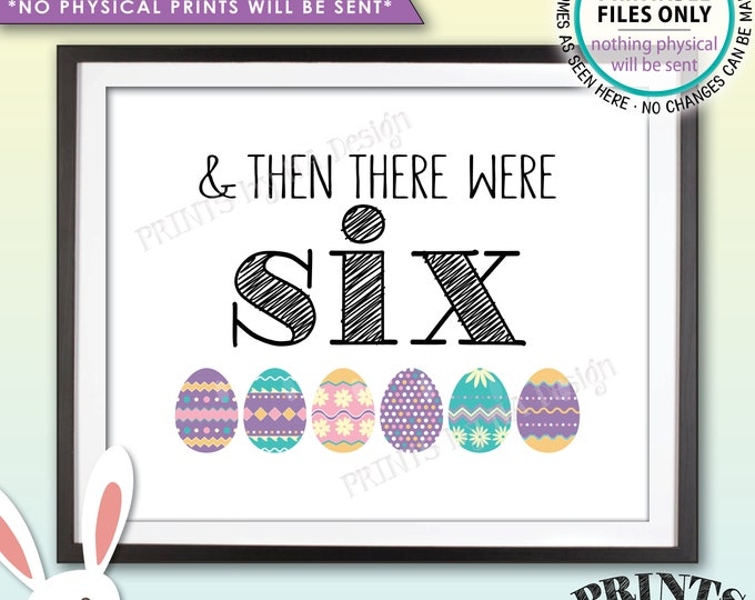 """Easter Pregnancy Announcement And Then There Were Six, Family of 6 Easter Eggs, PRINTABLE 8x10/16x20"""" Easter Themed Baby Reveal Sign <ID>"""