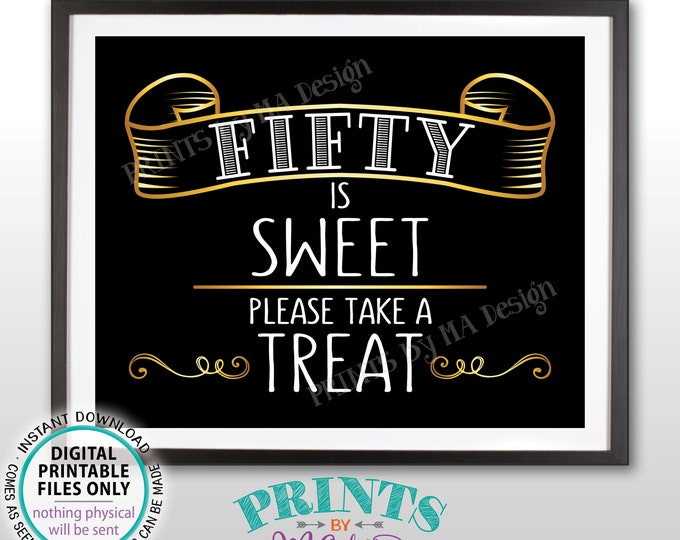 "Fifty is Sweet Please Take a Treat Sign, Fiftieth Birthday Party, 50th Anniversary, Gold 50, PRINTABLE 8x10"" Black & Golden Sign <ID>"