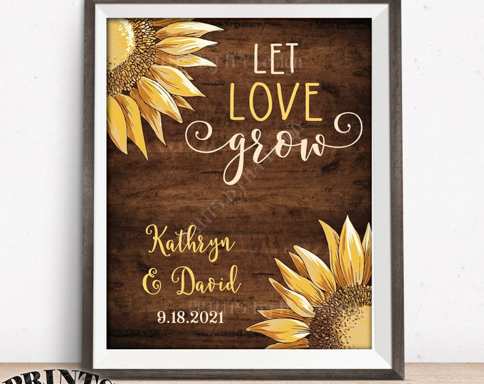 "Sunflower Wedding Sign, Let Love Grow Wedding Sign, PRINTABLE 8x10/16x20"" Brown Rustic Wood Style Sunflower Sign"