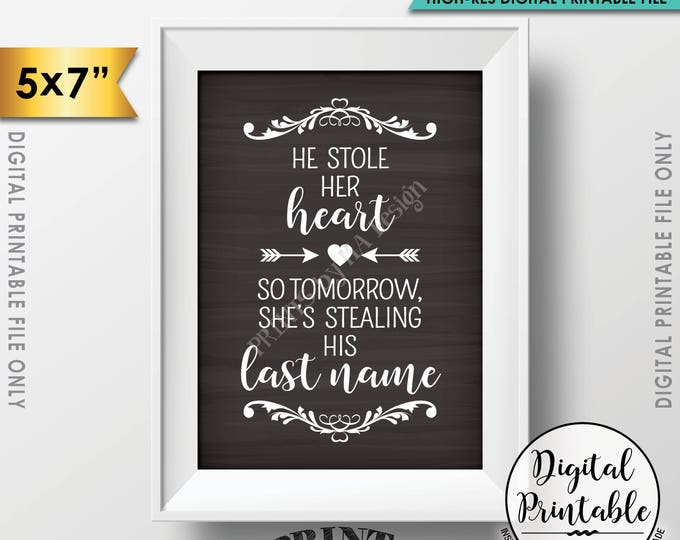 "He Stole Her Heart So Tomorrow She's Stealing His Last Name Wedding Rehearsal Dinner Sign, 5x7"" Chalkboard Style Printable Instant Download"