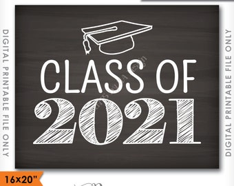 "Class of 2021 Sign, Grad Party High School 2021 Grad College Graduation Sign Chalkboard Sign 16x20"" Instant Download Digital Printable File"
