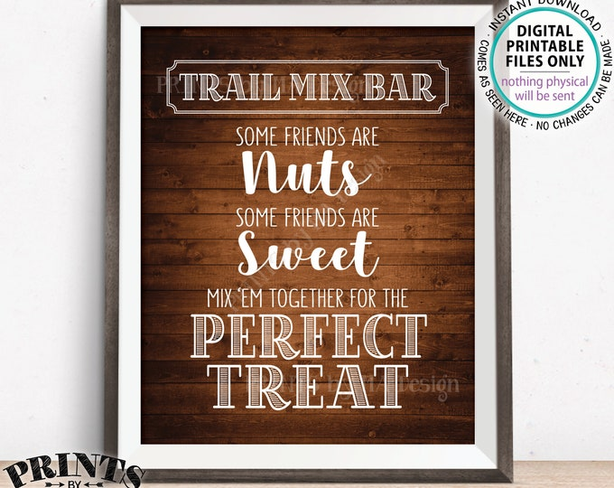 "Trail Mix Bar Sign, Some Friends are Nuts some Sweet Mix 'em for the Perfect Treat, Graduation, Rustic Wood Style PRINTABLE 8x10"" Sign <ID>"