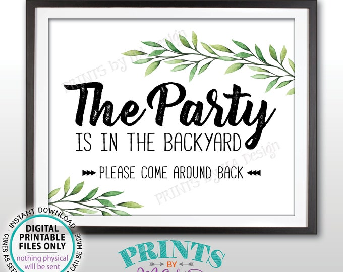 "Party is in the Backyard Please Come Around Back, Come to the Backyard Party, Go Around Back, Greenery, Botanical, PRINTABLE 8x10"" Sign <ID>"