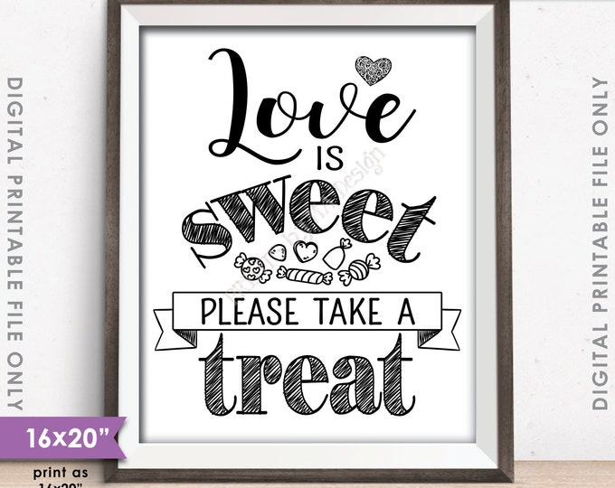 """Love is Sweet Please Take a Treat Wedding Sign, Sweet Treat Sign, Candy Bar Sign, Dessert Sign, 8x10/16x20"""" Instant Download Printable File"""