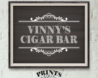 "Cigar Bar Sign, Custom Cigar Sign, Personalized Cigar Bar Sign, His Birthday, Retirement, Man Cave, PRINTABLE 8x10"" Chalkboard Style Sign"
