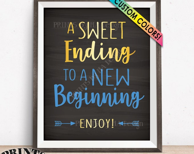 """A Sweet Ending to a New Beginning Sign, Retirement Party, Graduation, Sweet Treats Sign, Custom Color PRINTABLE 8x10"""" Chalkboard Style Sign"""