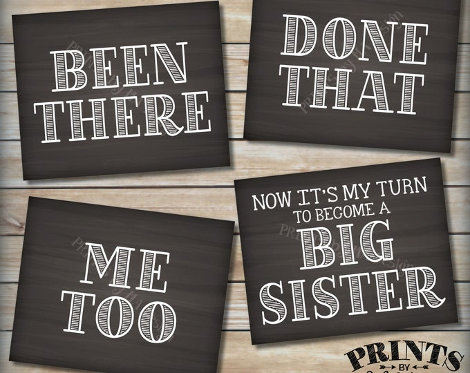 Pregnancy Announcement Signs, Been There, Done That, Me Too, Now It's My Turn to be a Big Sister, Four PRINTABLE Chalkboard Style Signs <ID>