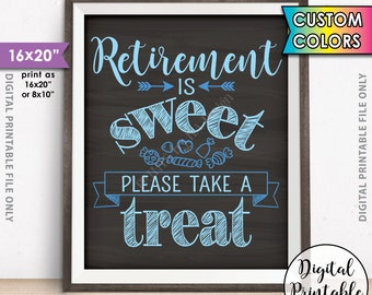 """Retirement Party Sign, Retirement is Sweet Please Take a Treat, Candy Bar, PRINTABLE 8x10/16x20"""" Chalkboard Style Retirement Sign"""