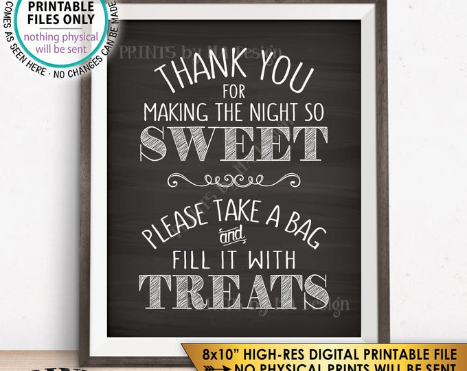 """Thank You for Making the Night so Sweet Please Tkae a Bag and Fill it with Treats Candy Bar Sign, PRINTABLE 8x10"""" Chalkboard Style Sign <ID>"""